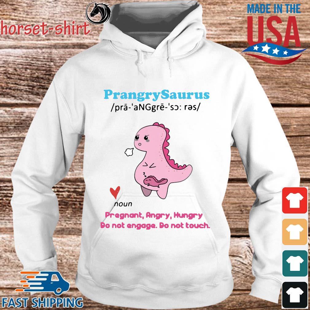Prangrysaurus pregnant angry hungry do not angaga s hoodie trang