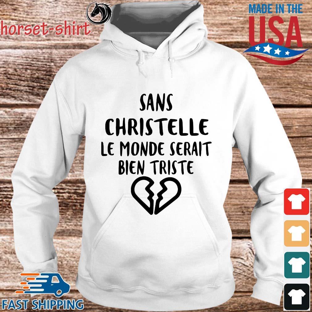 Sans christelle le monde serait bien triste s hoodie trang