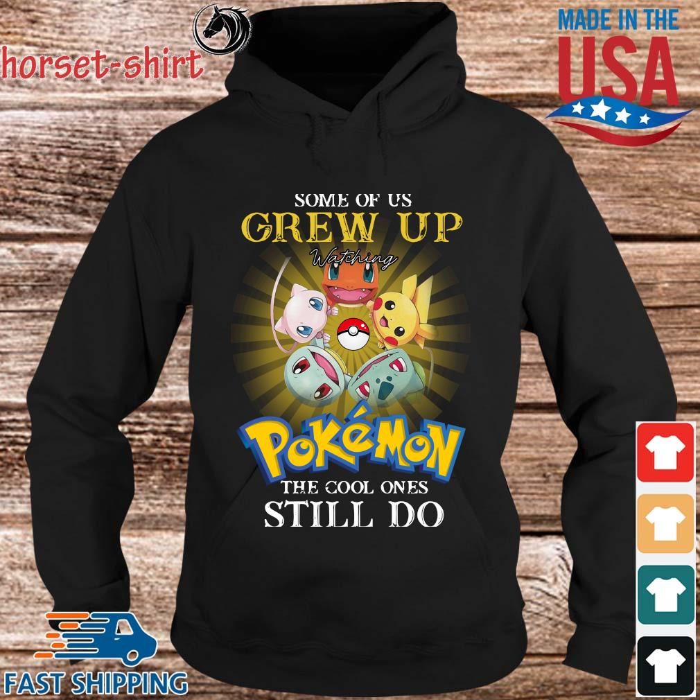 Some of us grew up watching Pokemon the cool ones still do s hoodie den