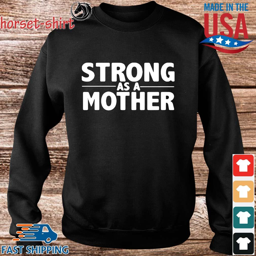 Strong as a mother s Sweater den