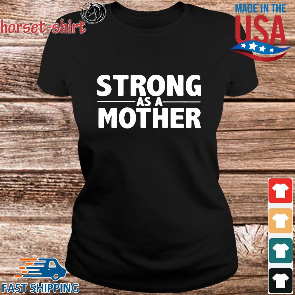 Strong as a mother s ladies den