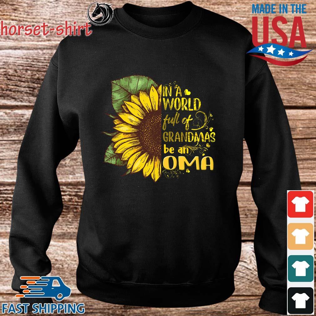 Sunflower in a world full of grandmas be an oma s Sweater den