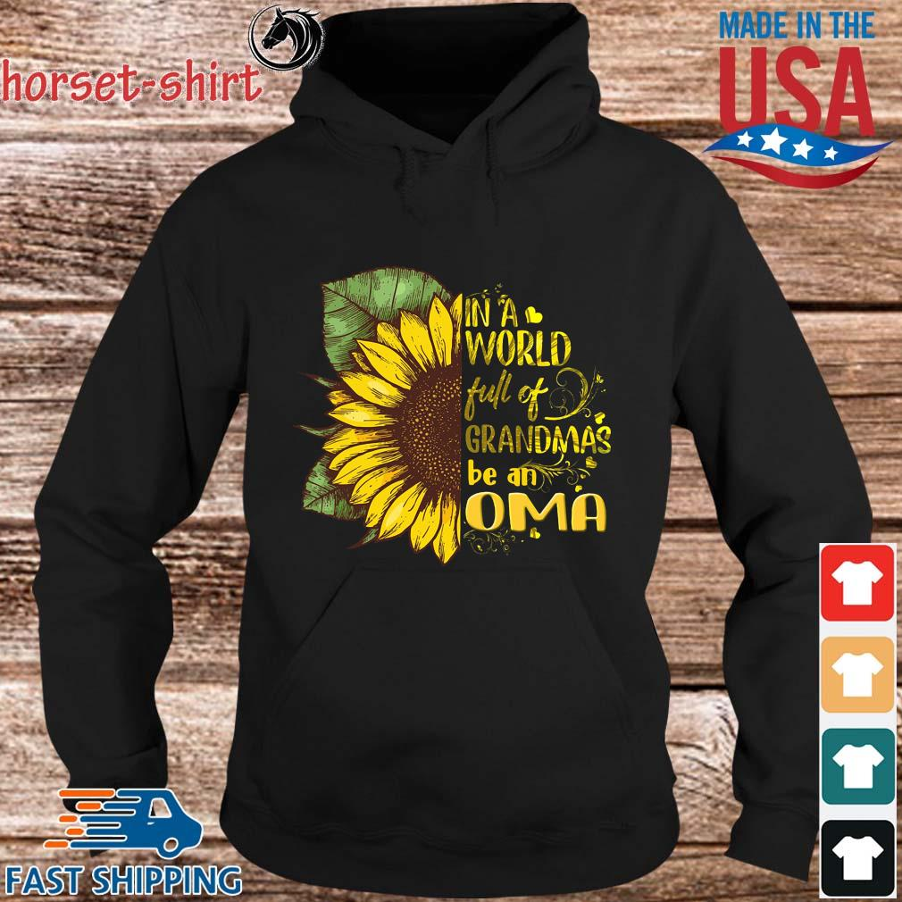 Sunflower in a world full of grandmas be an oma s hoodie den
