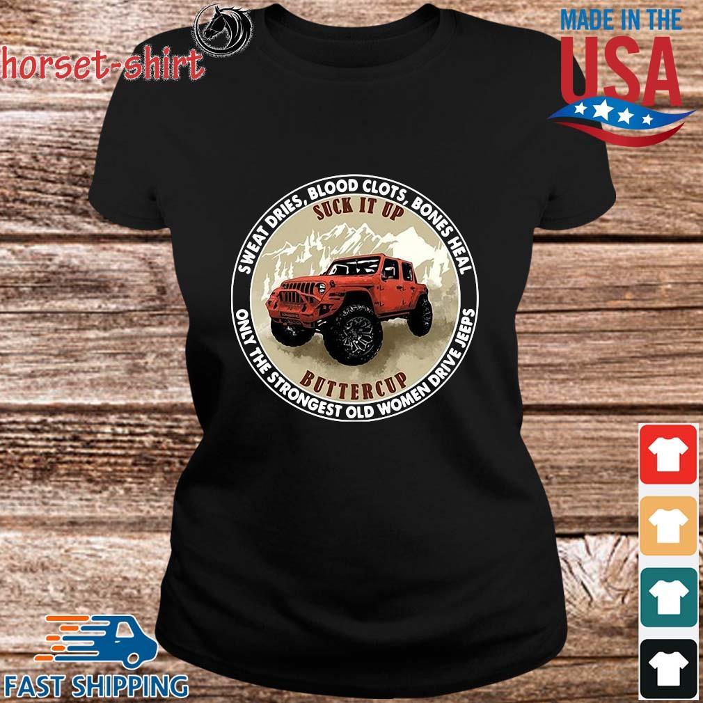 Sweat dries blood clots bones heal only the strongest old women drive jeeps s ladies den