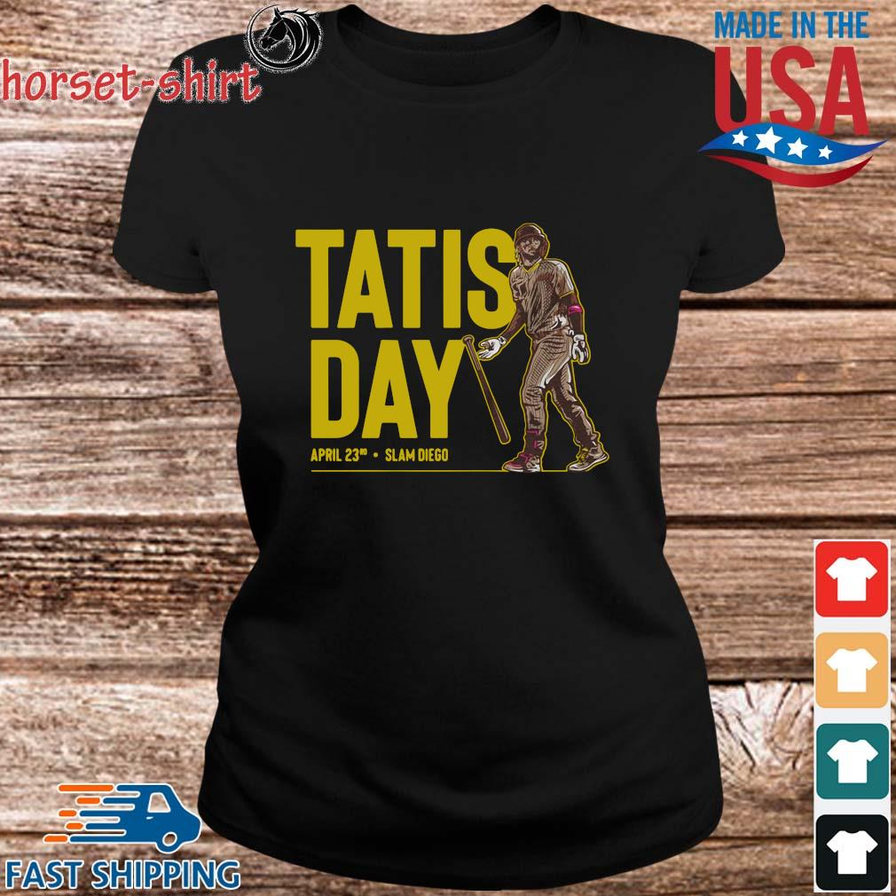 Tatis Day April 23rd Slam Diego Shirt ladies den