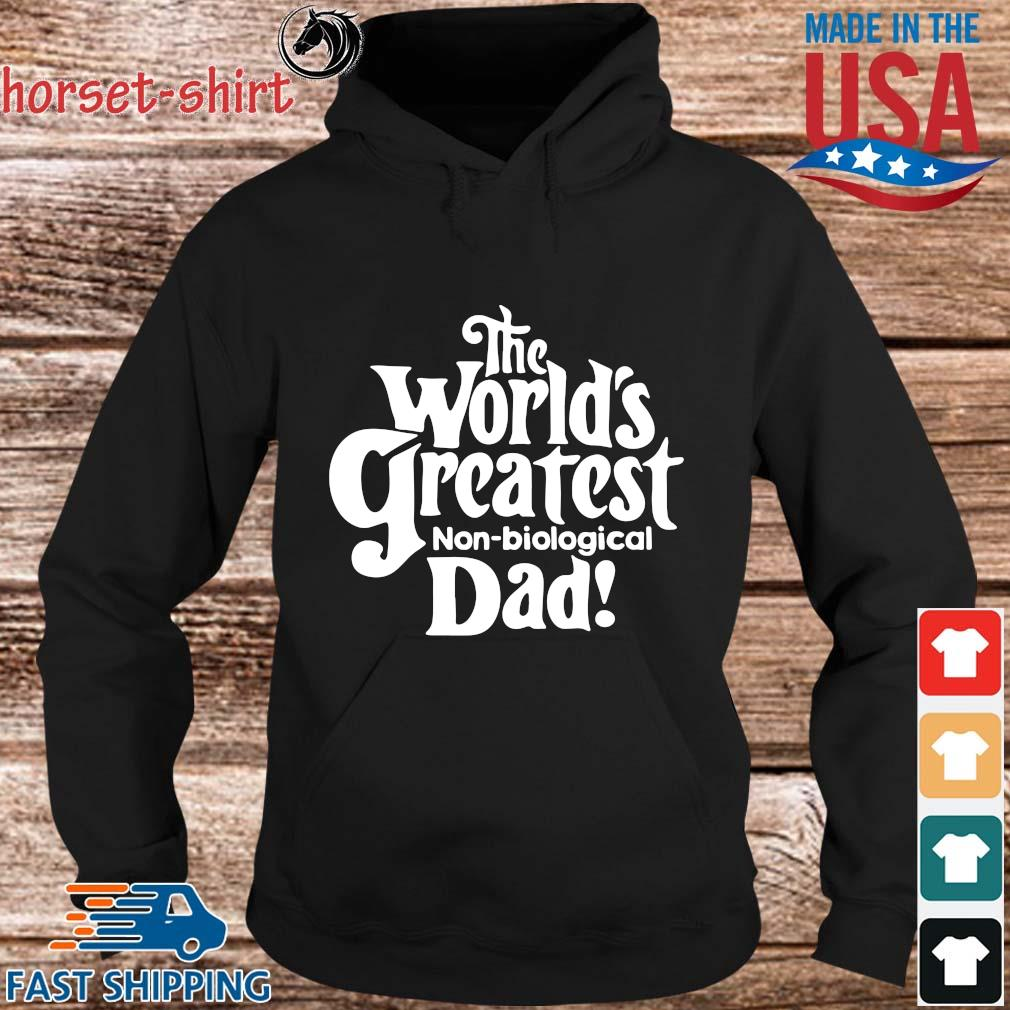 The world's greatest non biological dad Shirt hoodie den