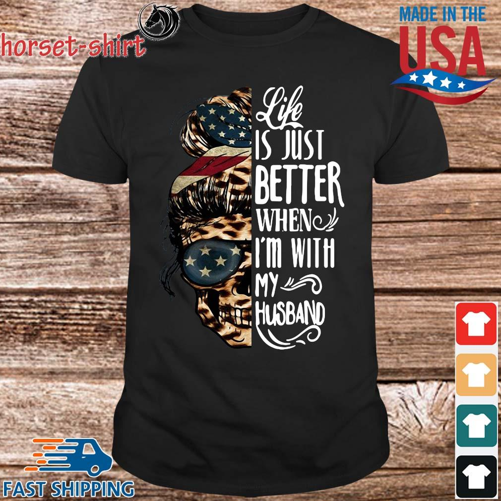 American Skull leopard life is just better when I'm with my husband shirt