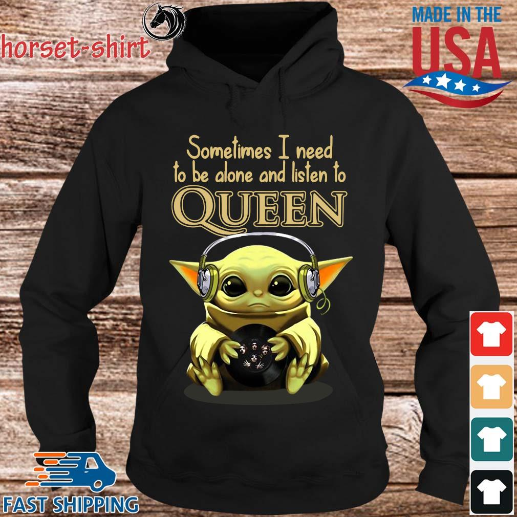 Baby Yoda sometimes I need to be alone and listen to Queen s Hoodie den