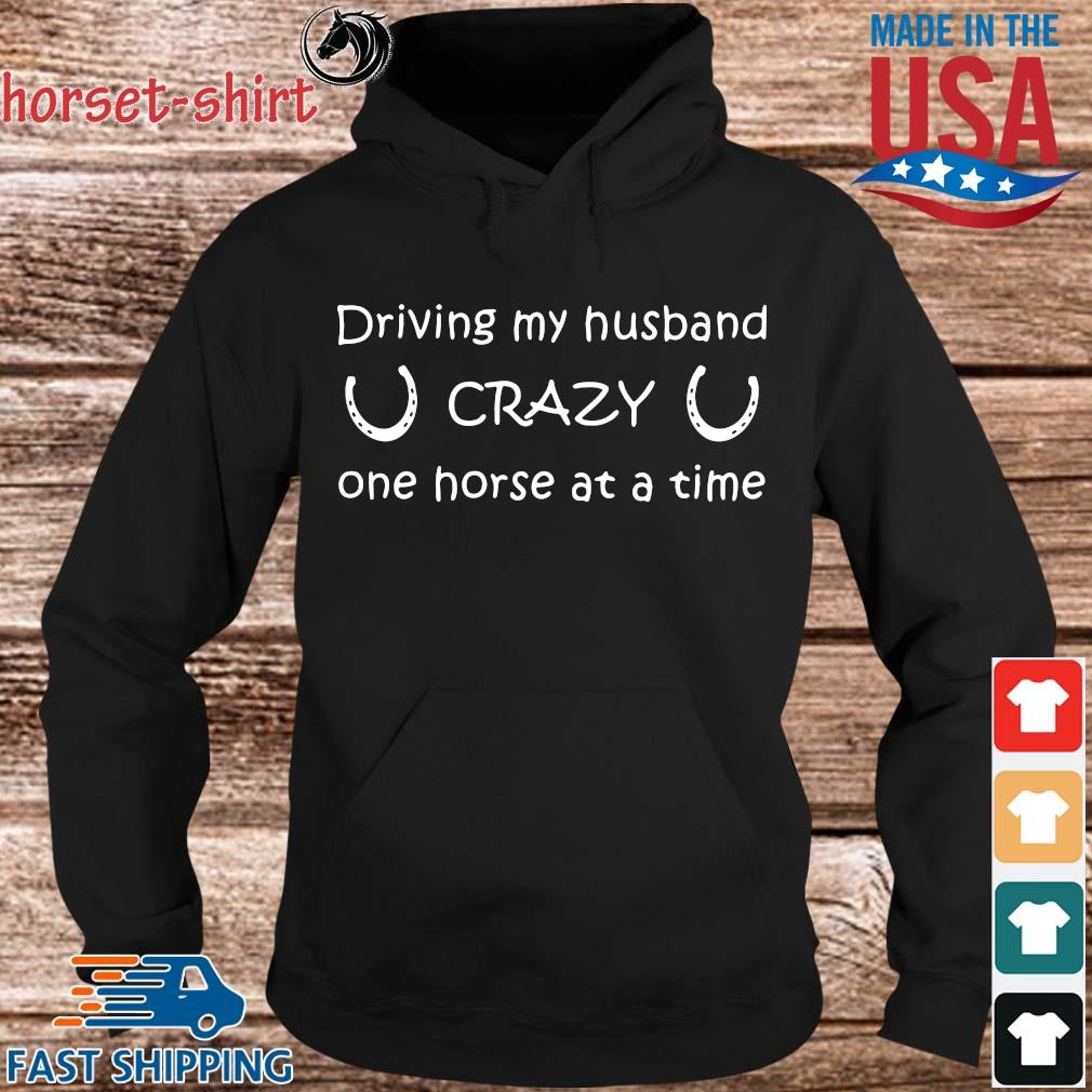 Driving my husband crazy one horse at a time s Hoodie den