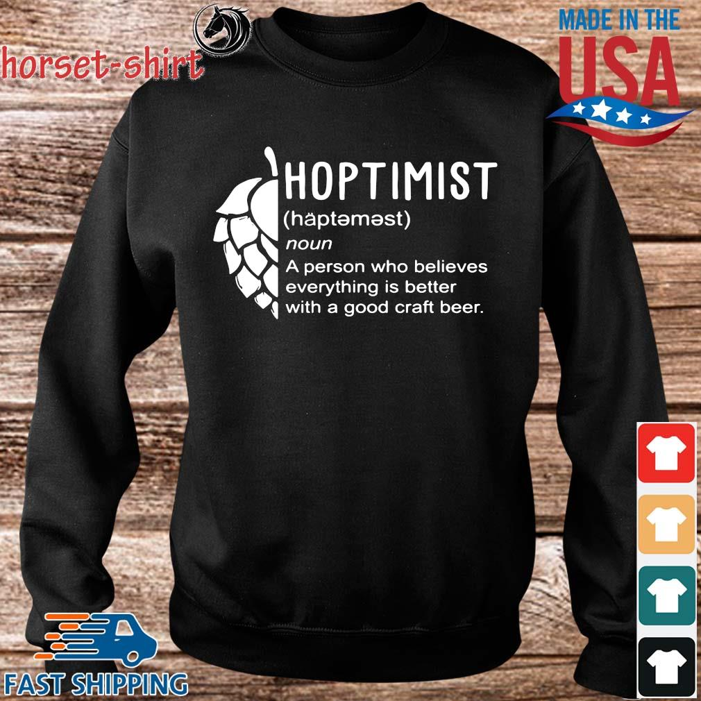 Hoptimist a person who believes everything is better with a good craft beer s Sweater den