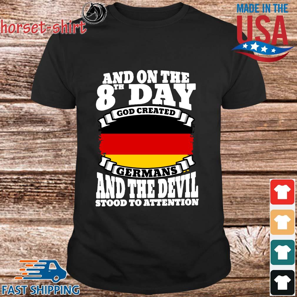 And on the 8th day god created Germans and the devil stood to attention shirt