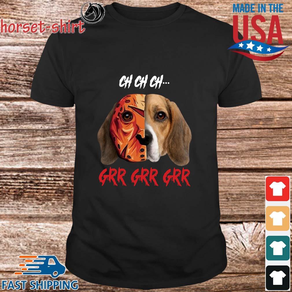 Beagle Jason Voorhees ch ch ch grr grr grr Halloween shirt