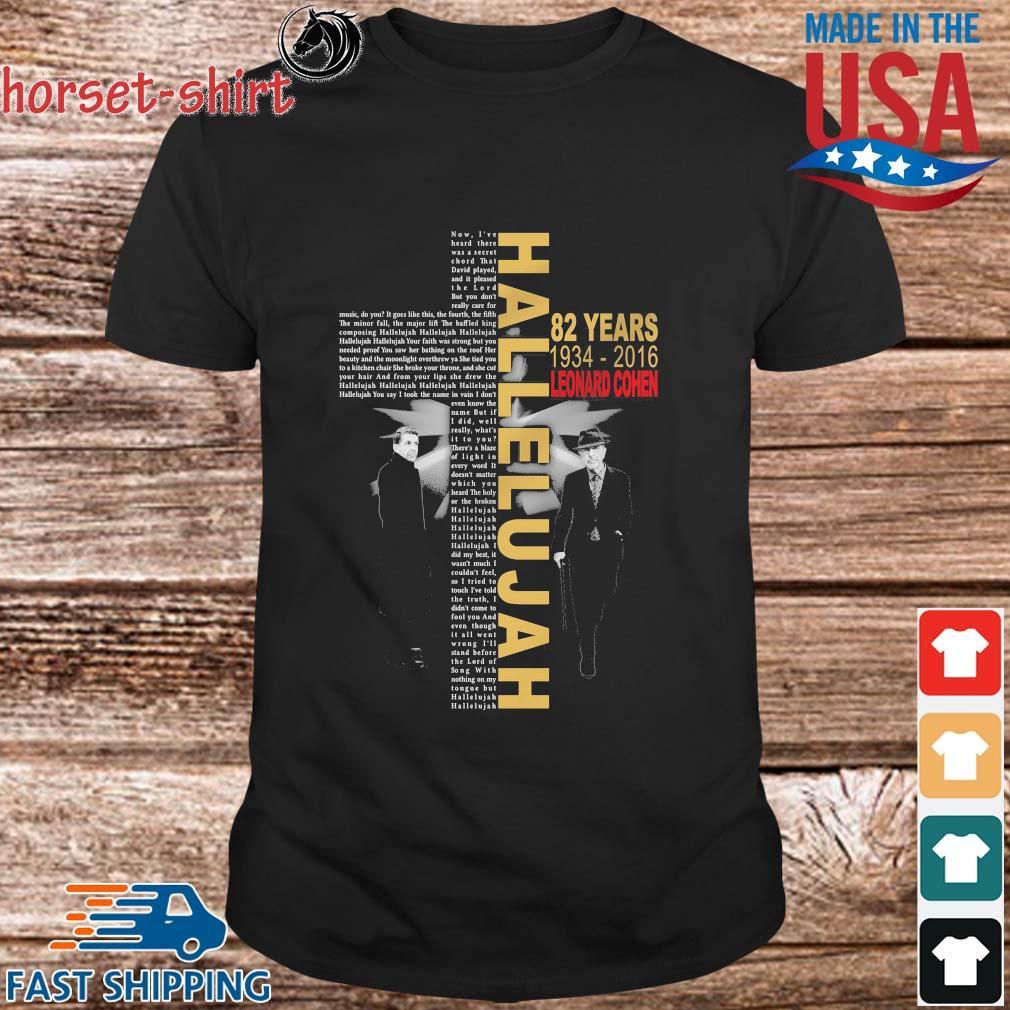 Hallelujah 82 years 1934 2016 Leonard Cohen shirt