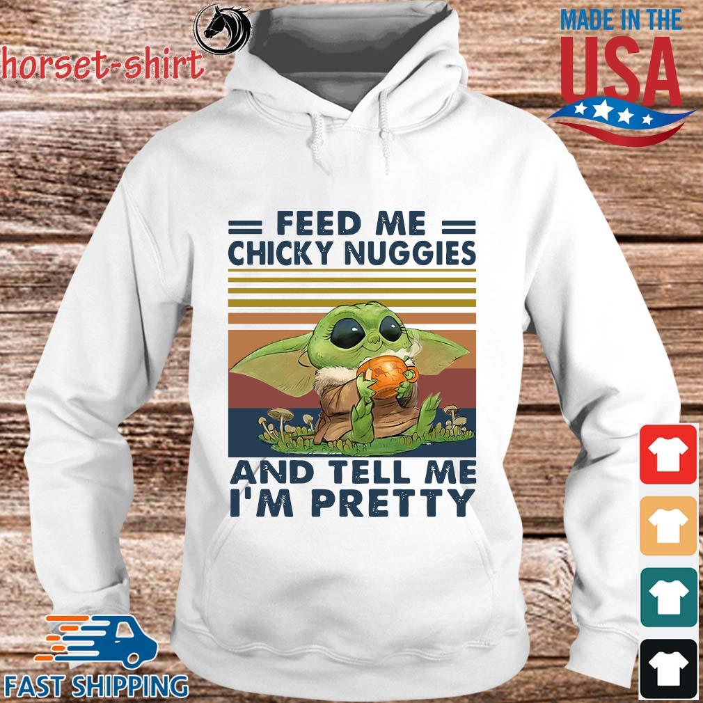 Baby Yoda feed Me chicky nuggies and tell Me I_m pretty vintage s hoodie trang