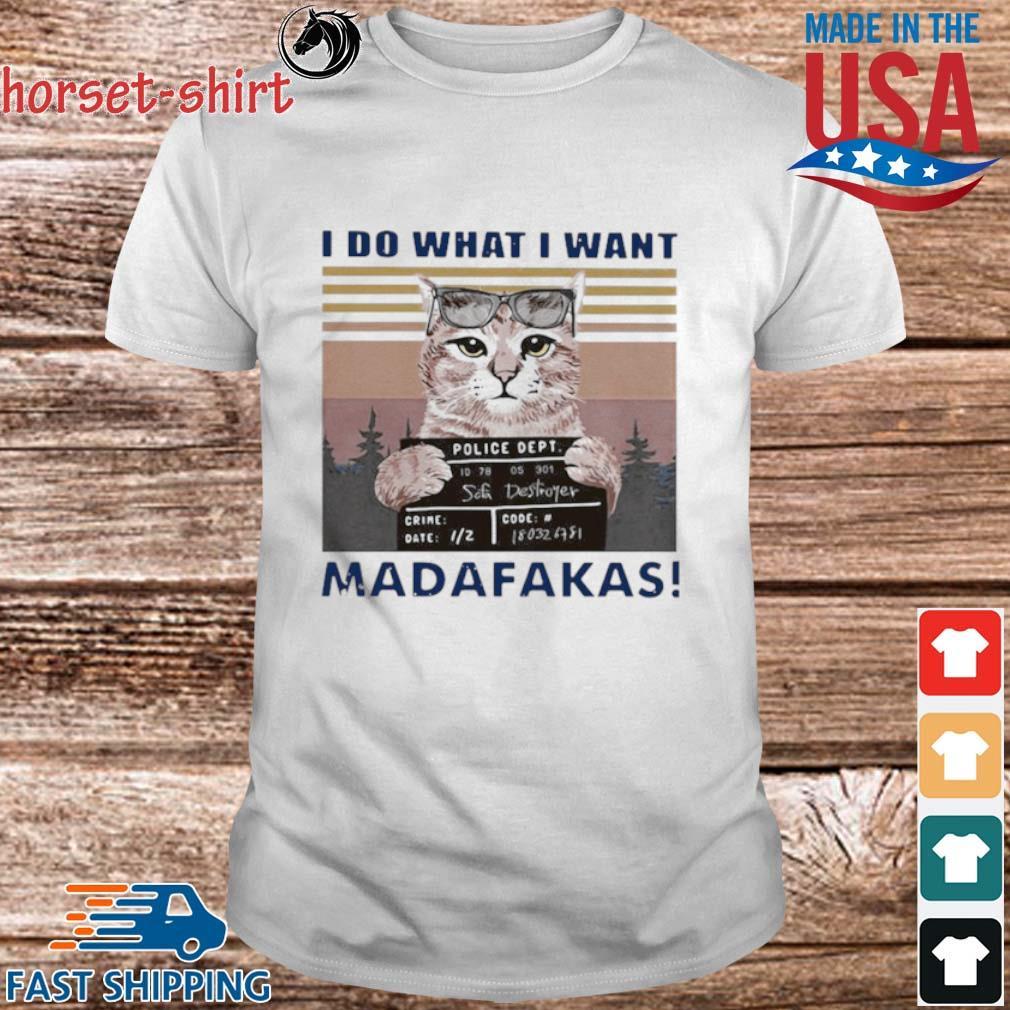 Cat-I-Do-What-I-Want-Madafakas-Vintage-shirt