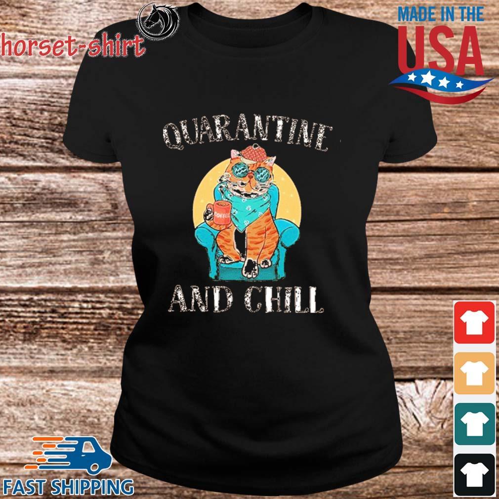 Cat Quarantine And Chill 2020 T-Shirt ladies den