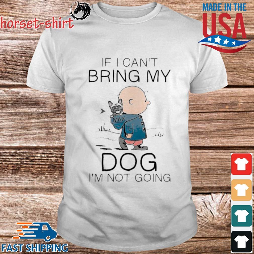 Charlie brown if i can't bring my dog i'm not going shirt