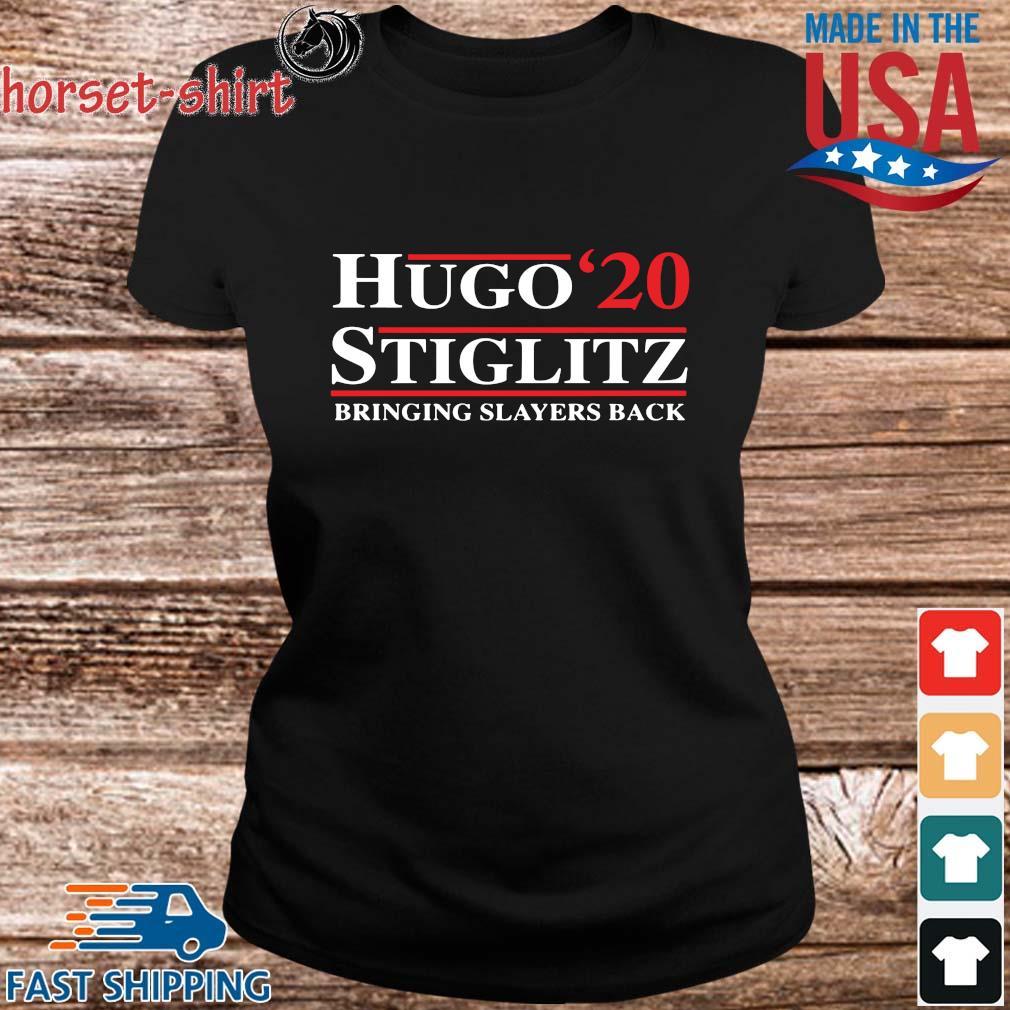 Hugo '20 Stiglitz bringing slayers back s ladies den