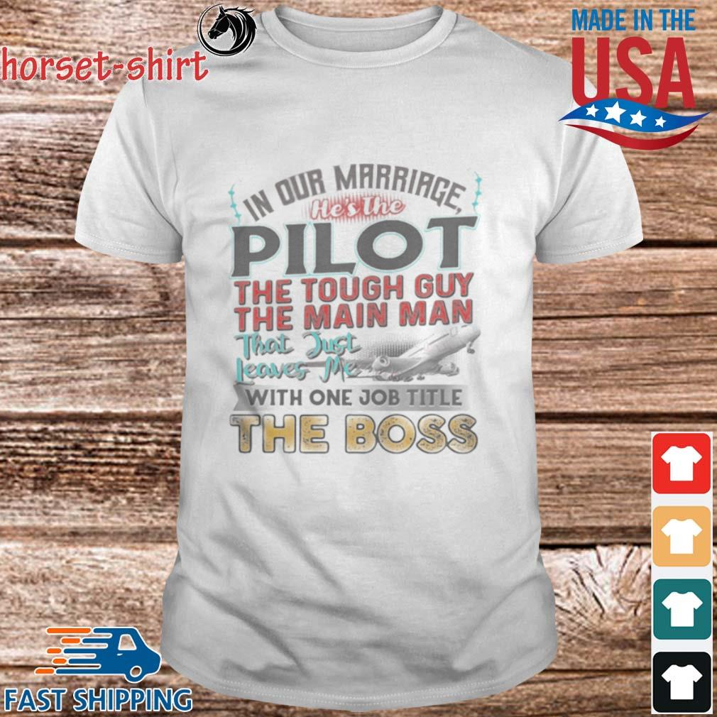 In-our-marriage-hes-the-pilot-the-tough-guy-the-main-man-that-just-leaves-me-with-one-job-title-the-boss-shirt
