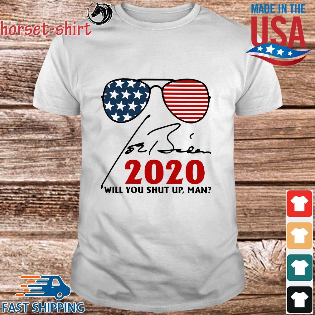JOe Biden 2020 will you shut up man signature shirt