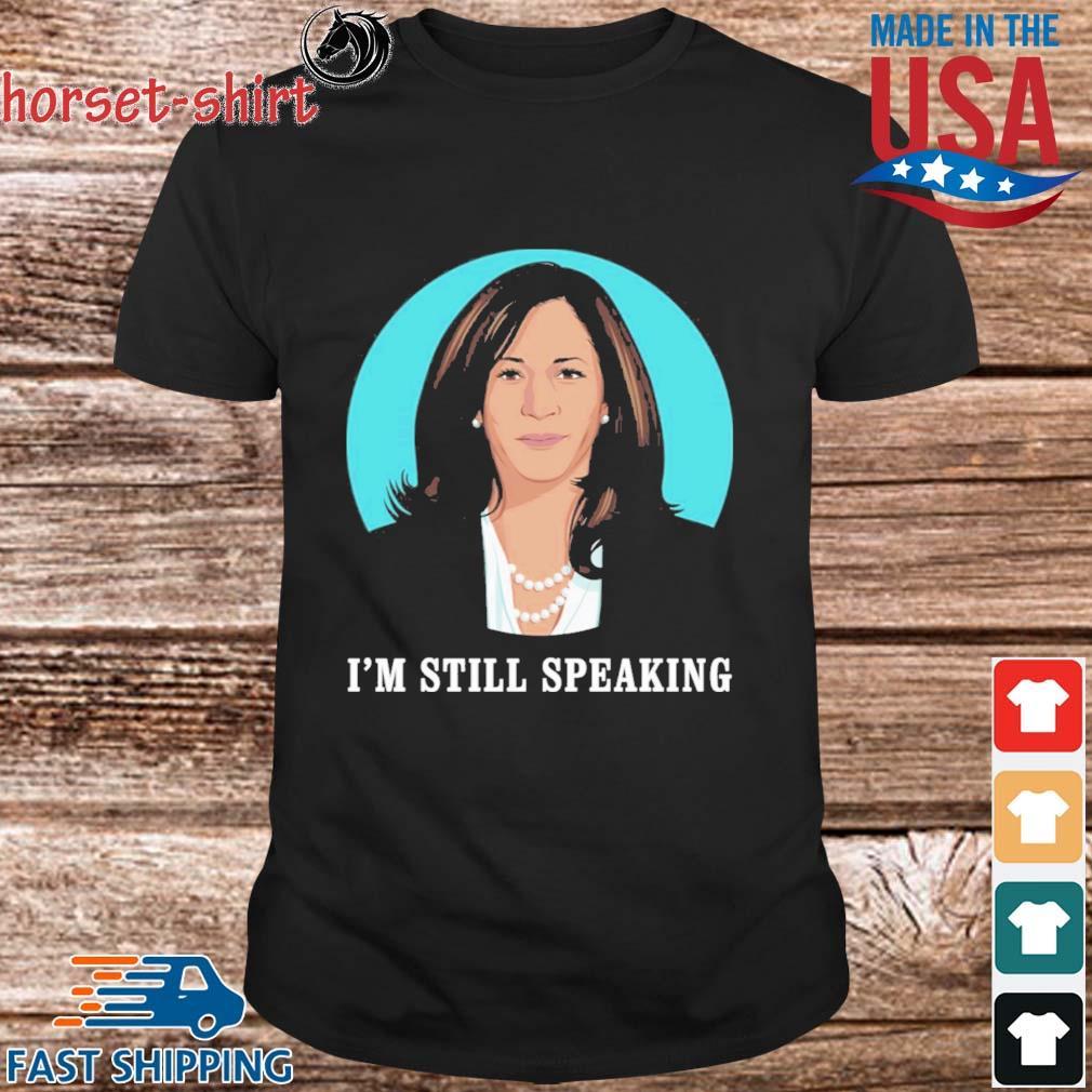 Kamala Harris I'm still speaking shirts