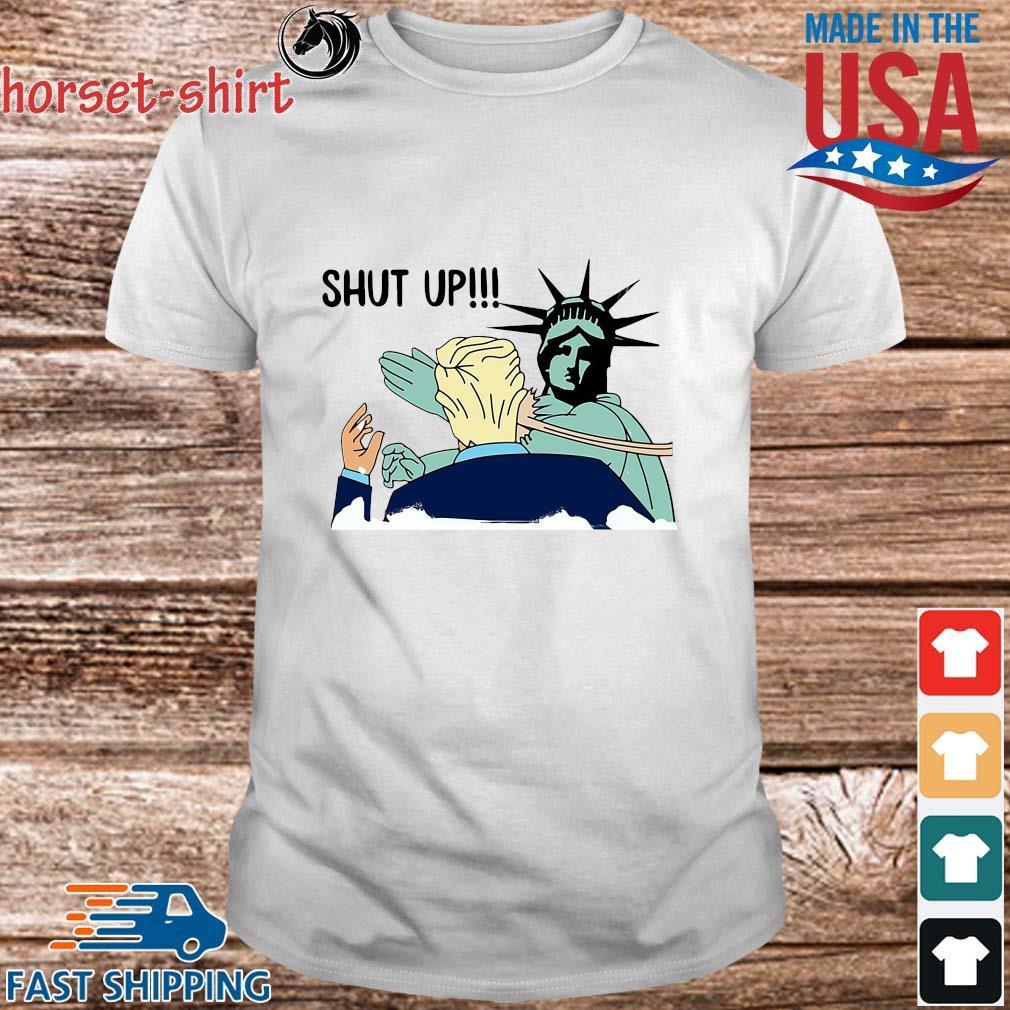Liberty slap Donald Trump shut up shirt