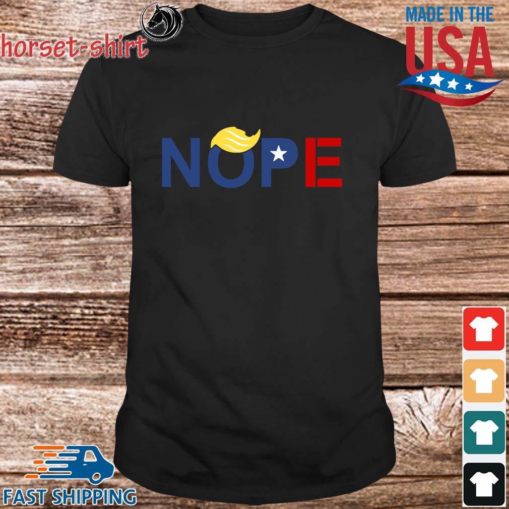Nope ByeDon 2020 Trump Hair Vote Biden For Shirt
