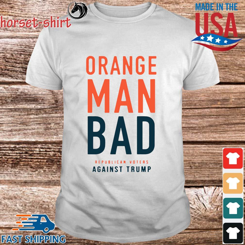 Orange man bad republican voters against Trump shirt
