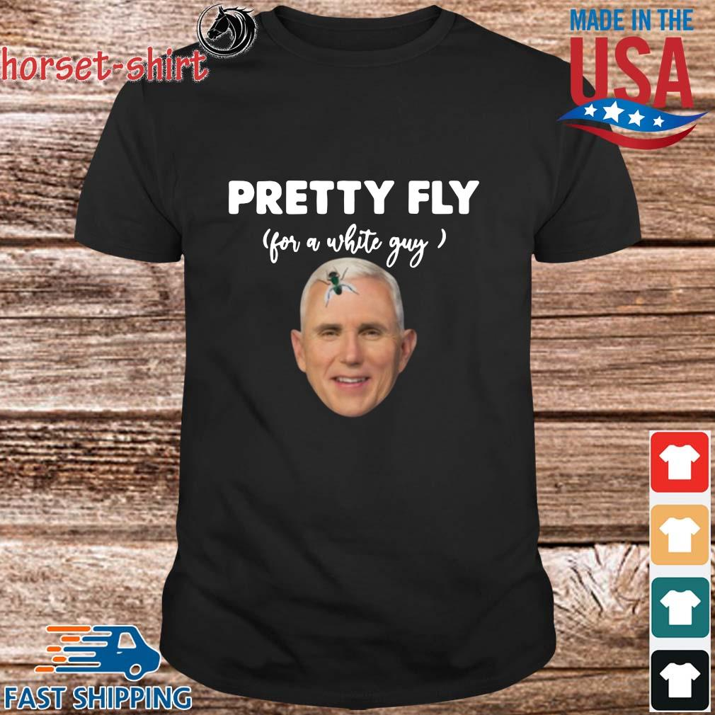 Pretty Fly For A White Guy Mike Pence Shirt