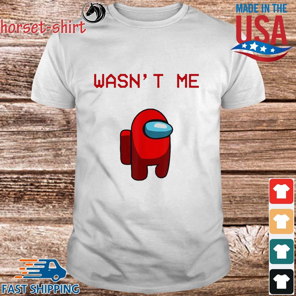 Red Imposter Among Us Wasn't Me Shirt