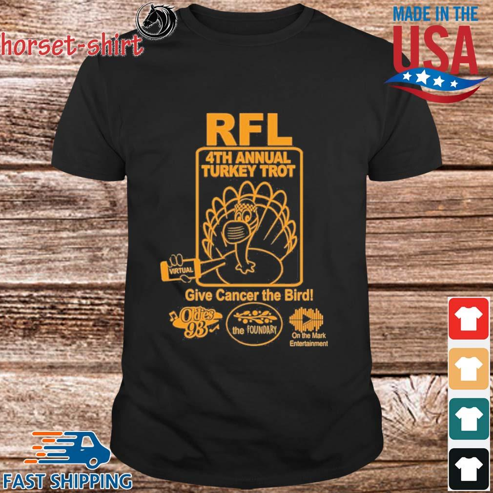 RFL 4th Annual Turkey Trot Give Cancer The Bird shirt