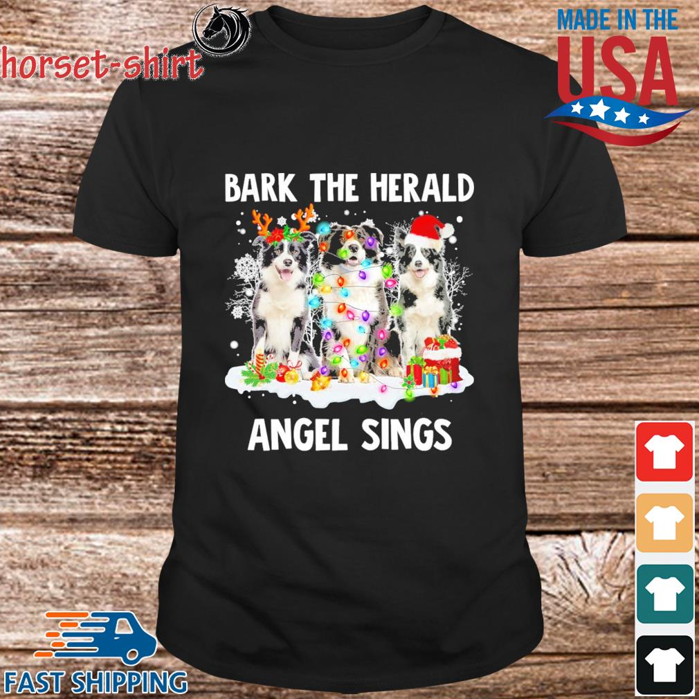 Border Collie bark the herald Angel sings Merry Christmas shirt