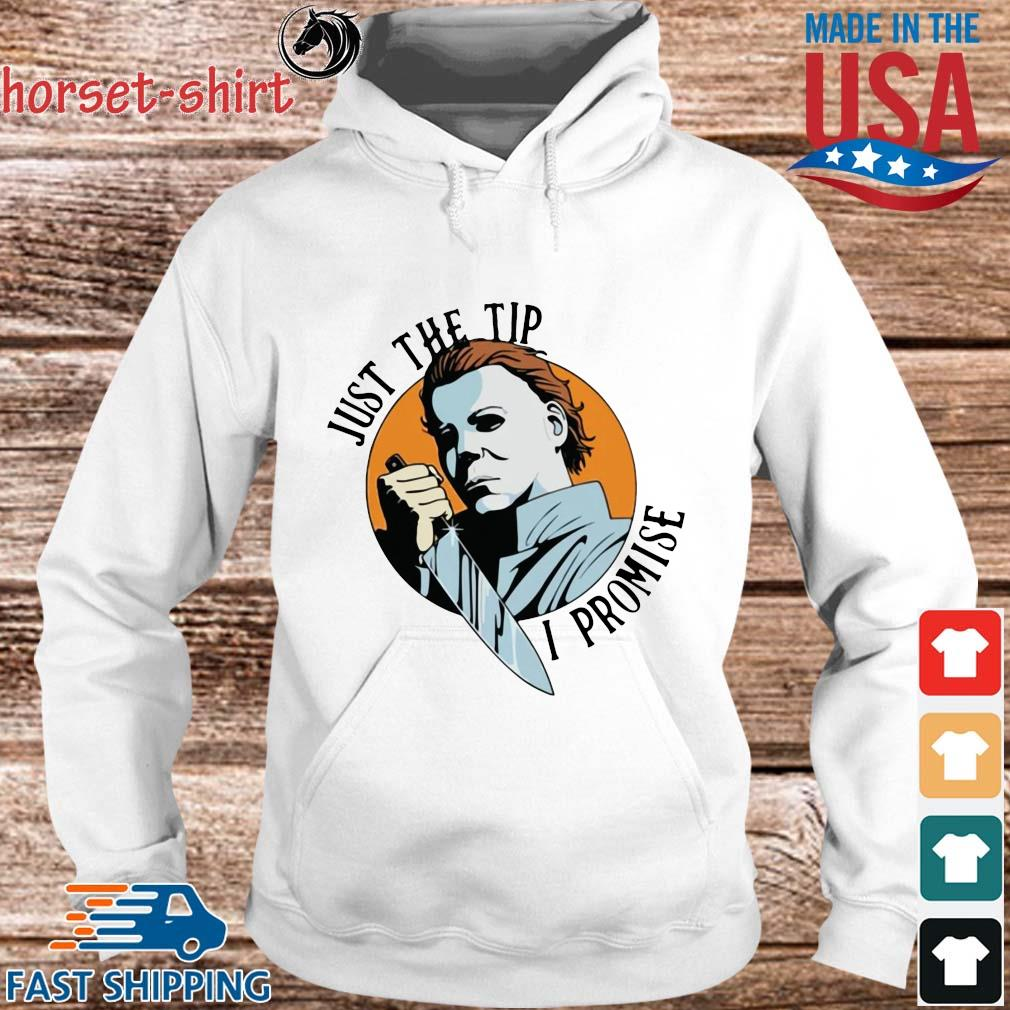Michael Myers just the up I promise s hoodie trang