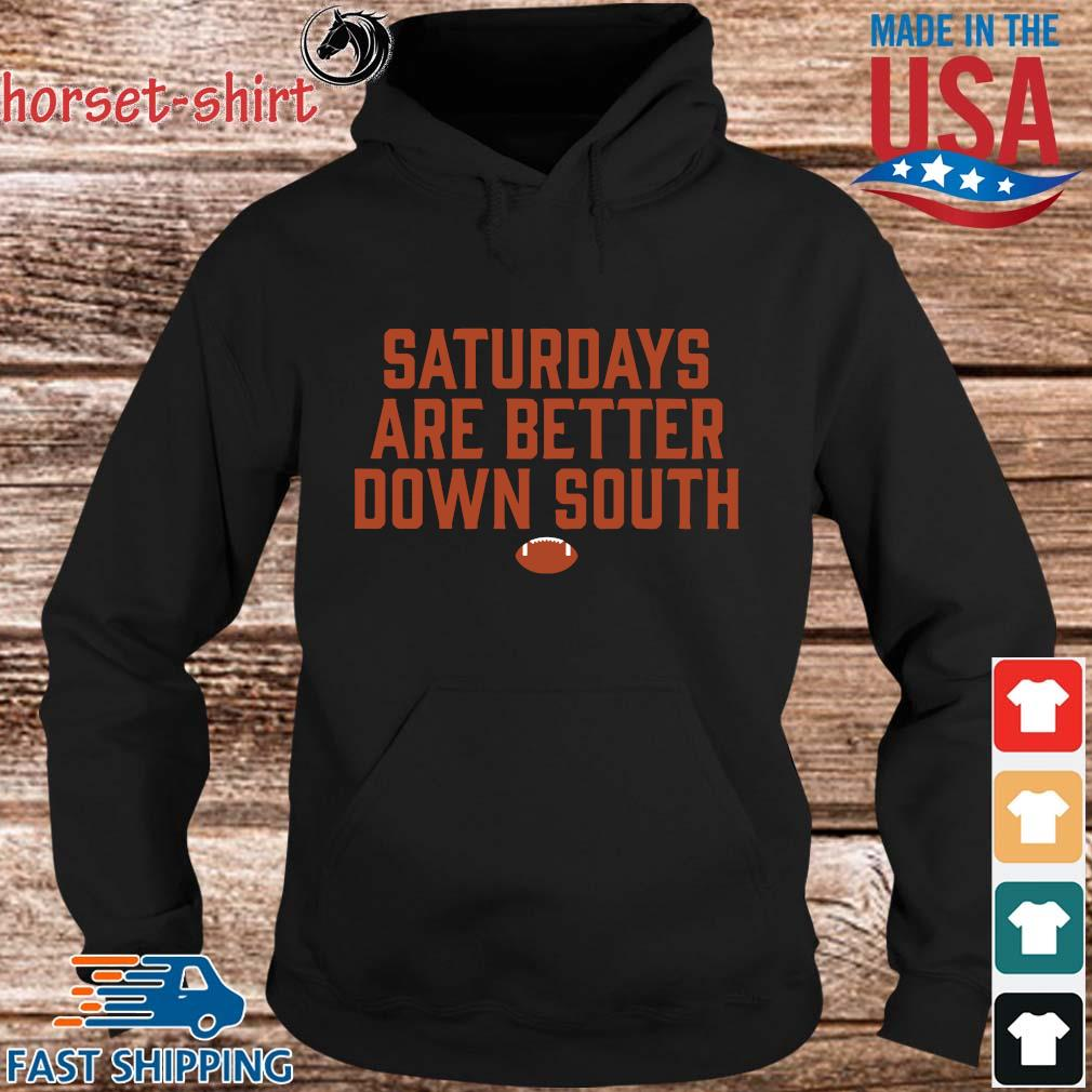 Saturdays are better down south tee s hoodie den