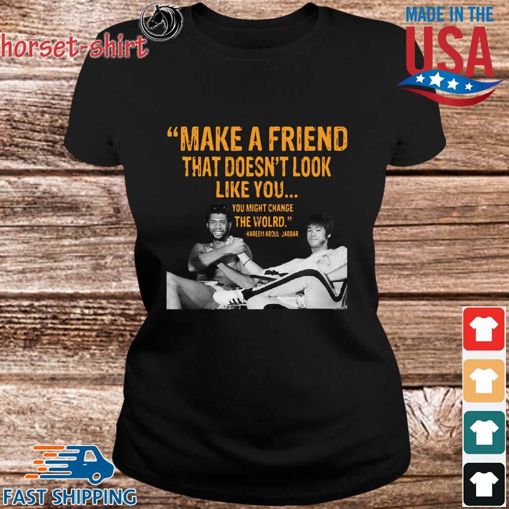 Make a friend that doesn't look like you you might change the world Kareem Abdul-Jabbar s ladies den