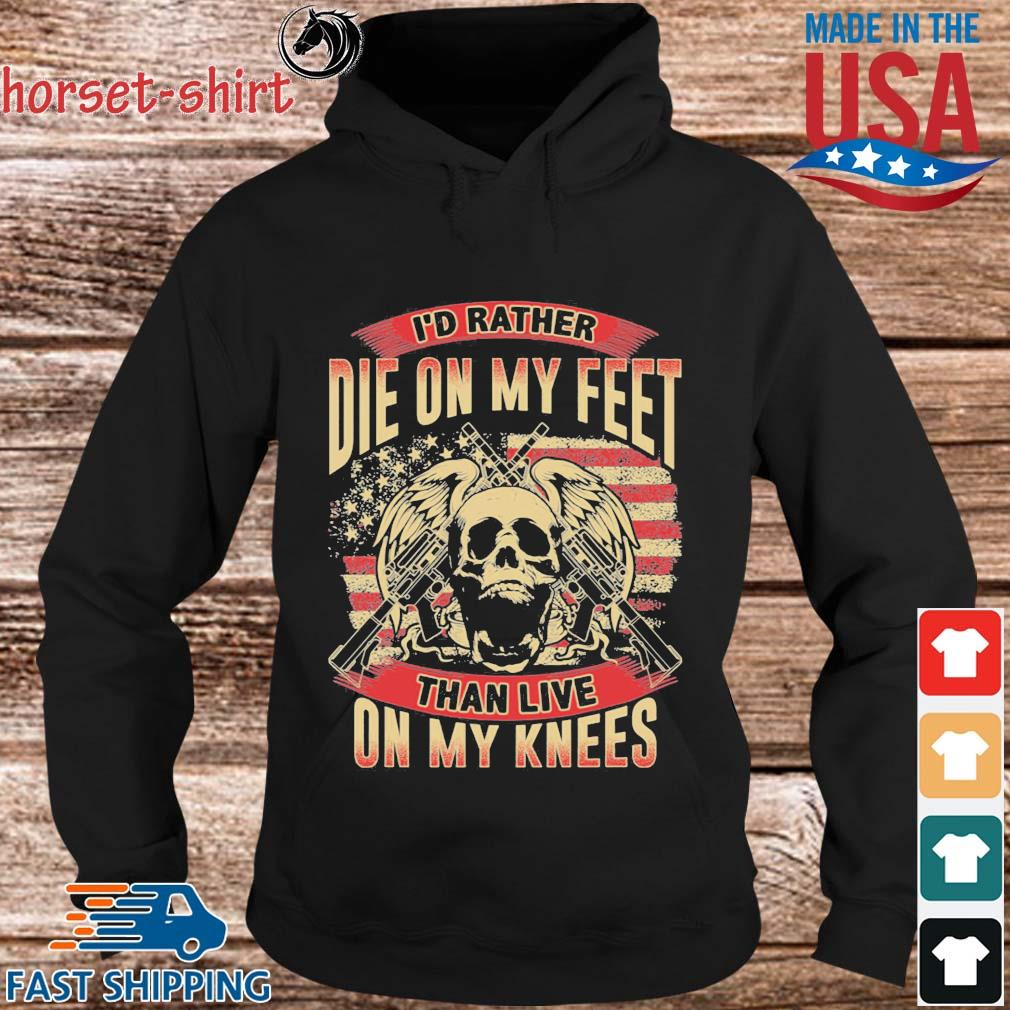 Skull I'd rather die on my feet than live on my knees American flag s Hoodie den