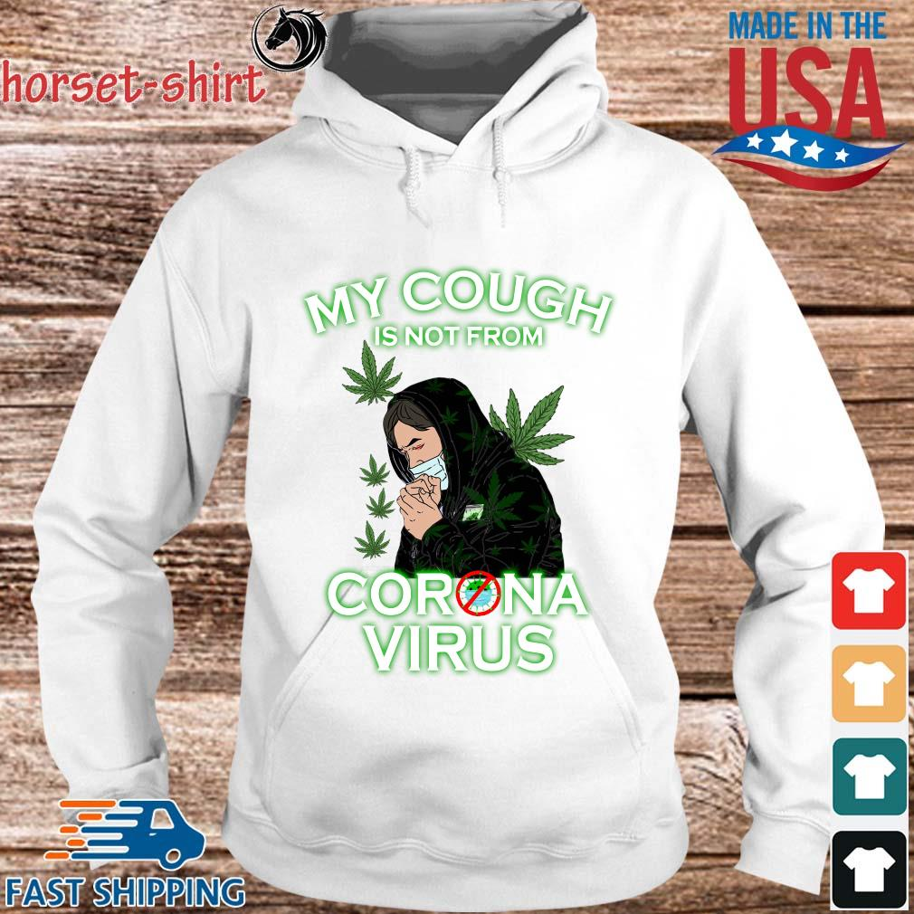 Cannabis my cough is not from Coronavirus s hoodie trang
