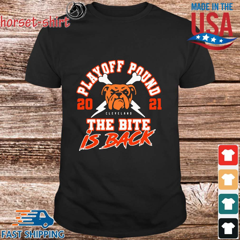 Cleveland Browns playoff pound 2021 the bite is back shirt