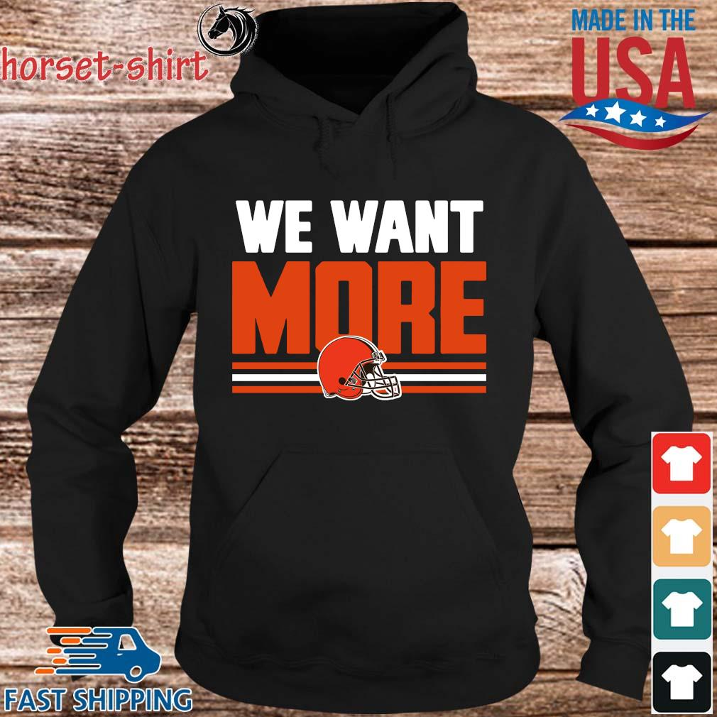 Cleveland Browns we want more s hoodie den
