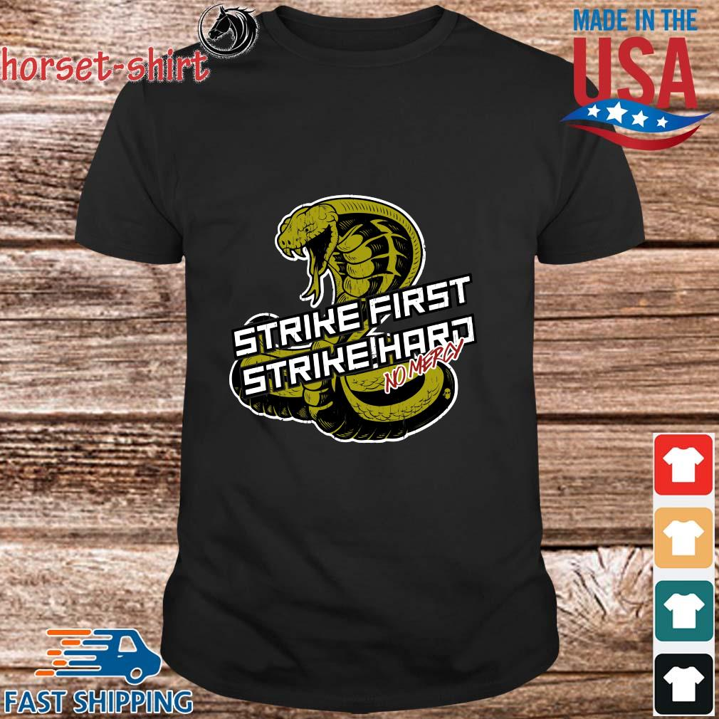 Cobra Kai strike first strike hard no mercy shirt