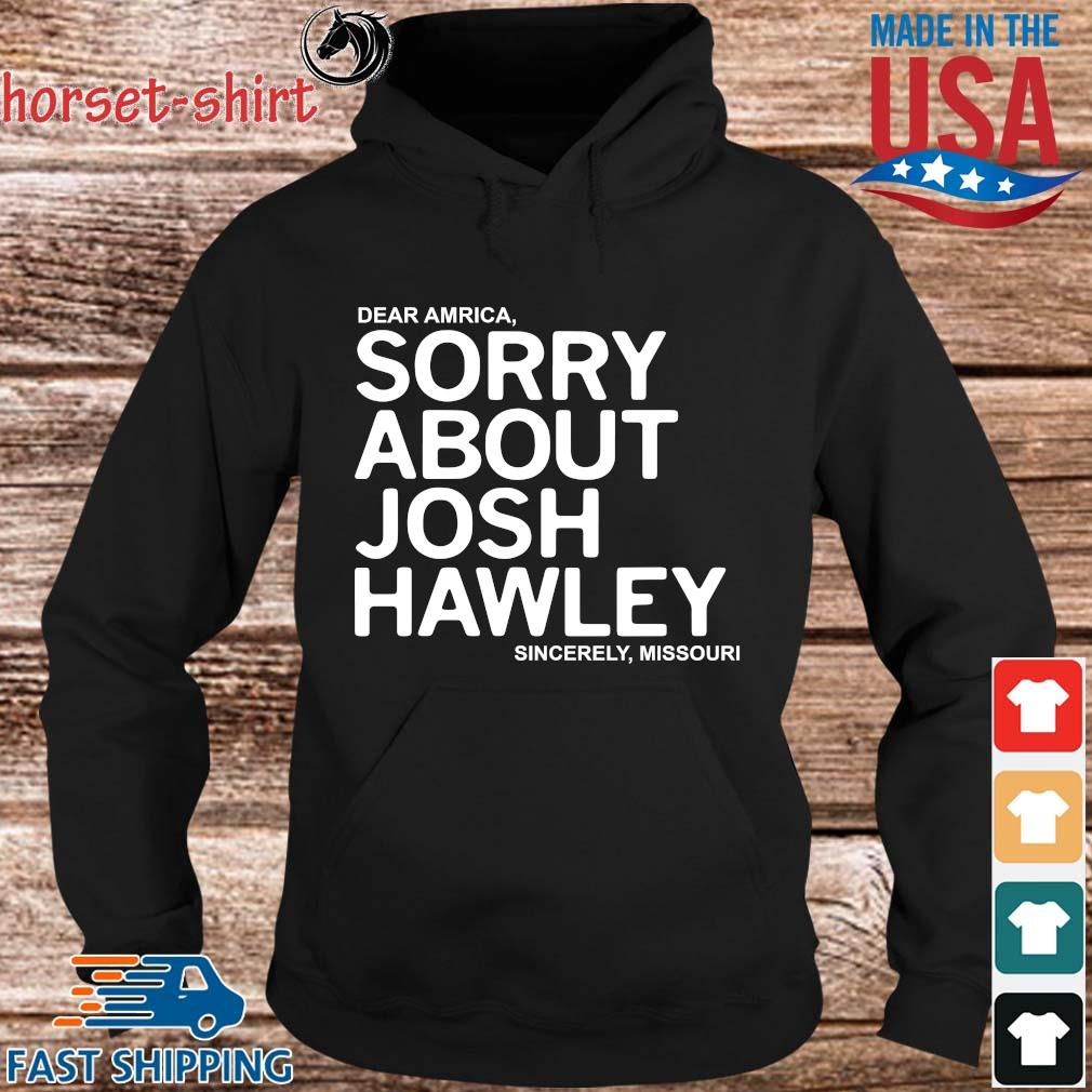 Dear America sorry about josh hawley sincerely missouri s hoodie den