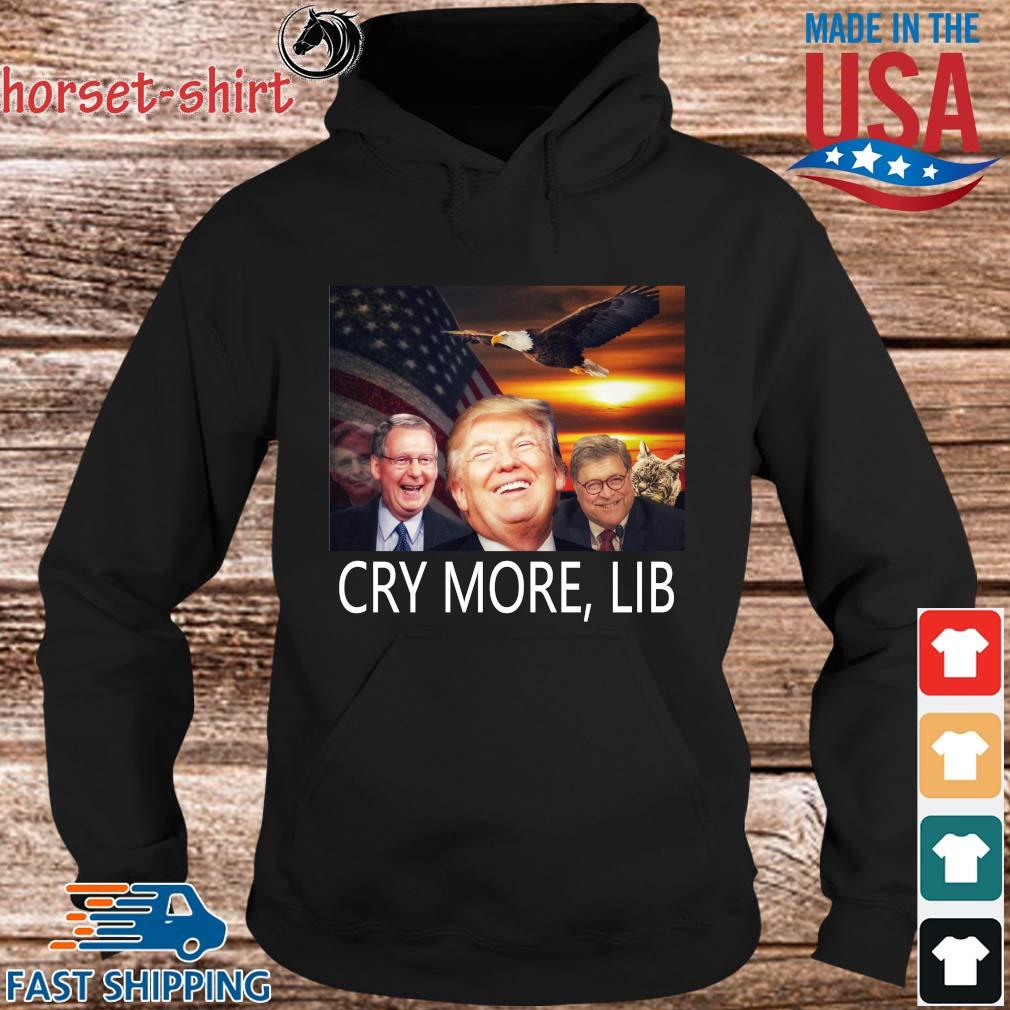 Donald Trump cry more lib s hoodie den