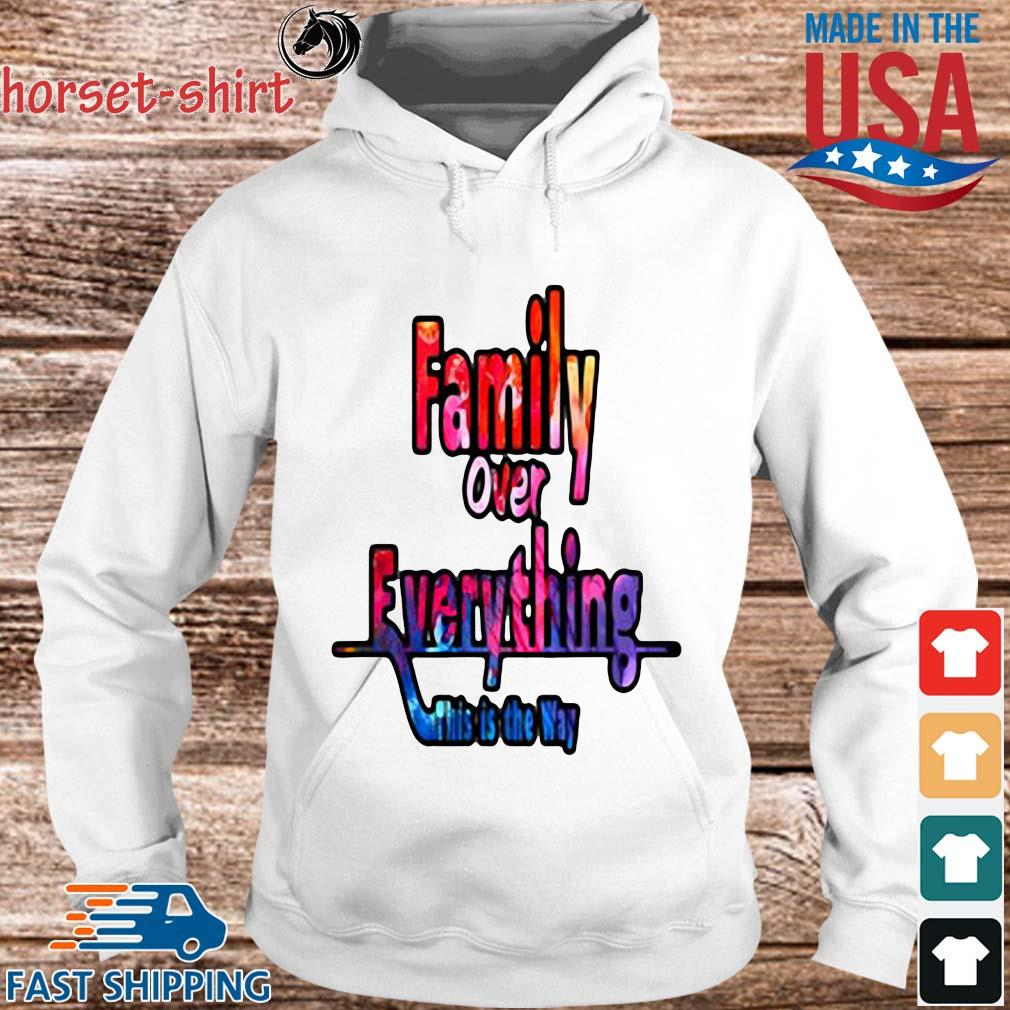 Family over everything this is the way s hoodie trang