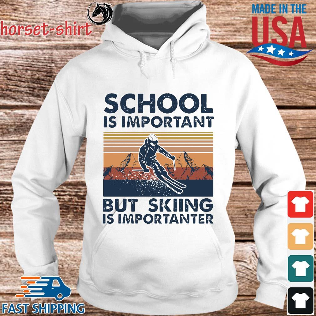 Funny School Is Important But Skiing Is Importanter s hoodie trang