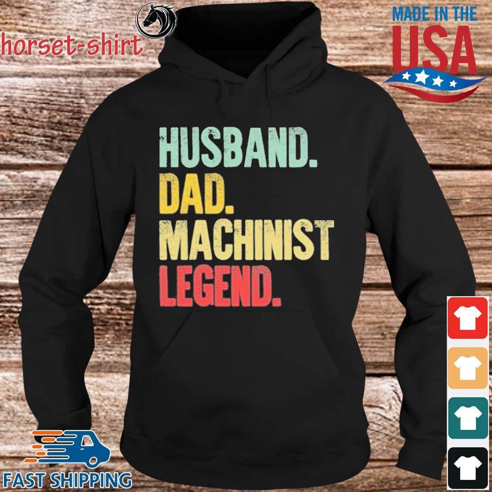 Husband Dad Machinist Legend Retro Shirt hoodie den