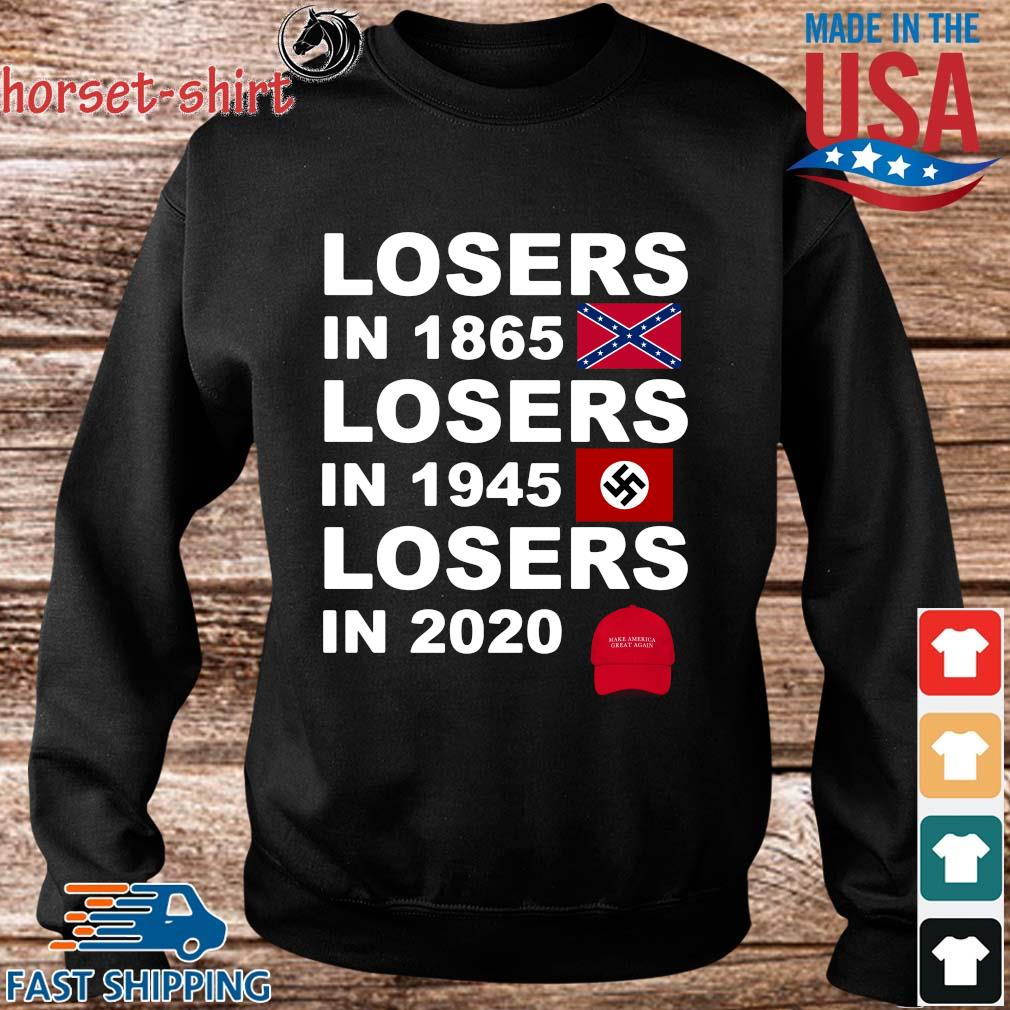 Losers in 1865 losers in 1945 losers in 2020 make America great again s Sweater den