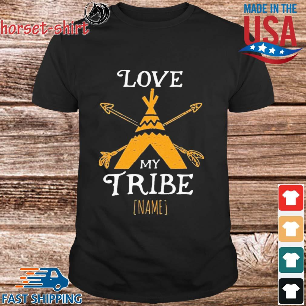 Love My Tribe Shirt
