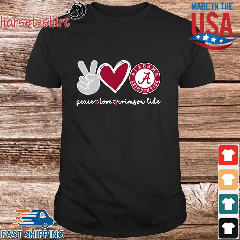 Peace Love Alabama Crimson Tide shirt