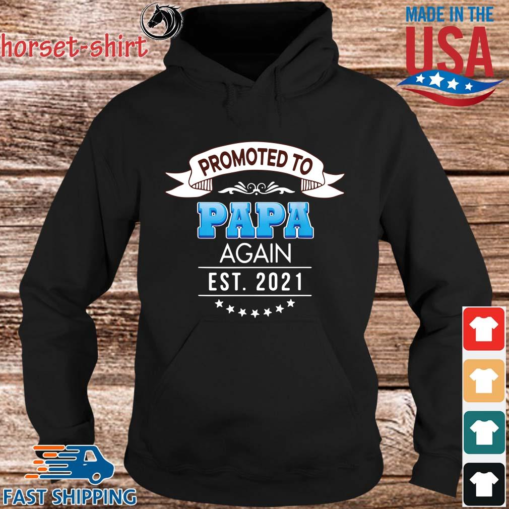 Promoted to papa again est 2021 t-s hoodie den