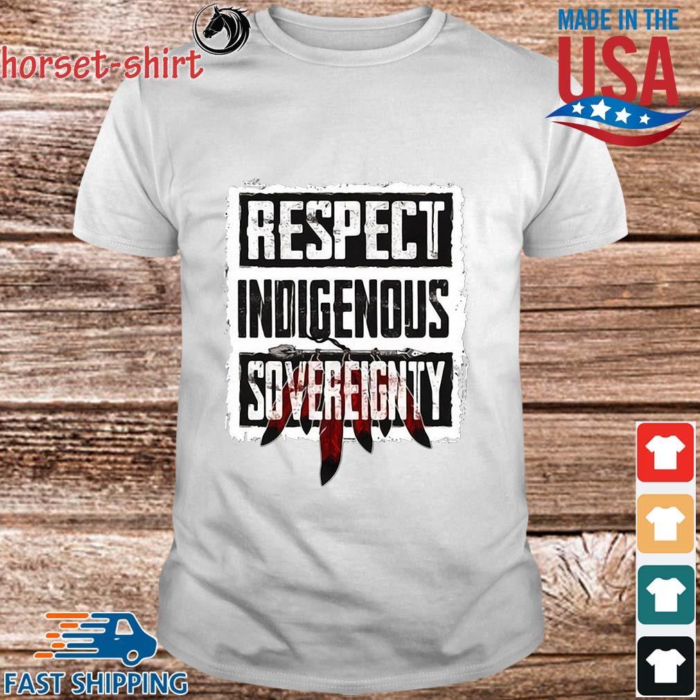 Respect indigenous sovereignty shirt